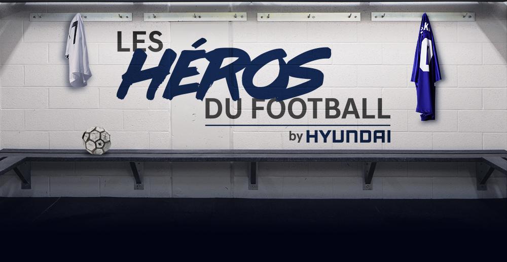 Découvrez Les Héros du Football by Hyundai
