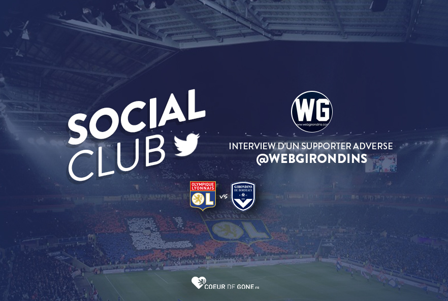 [OL-FCGB] Social Club avec @WebGirondins