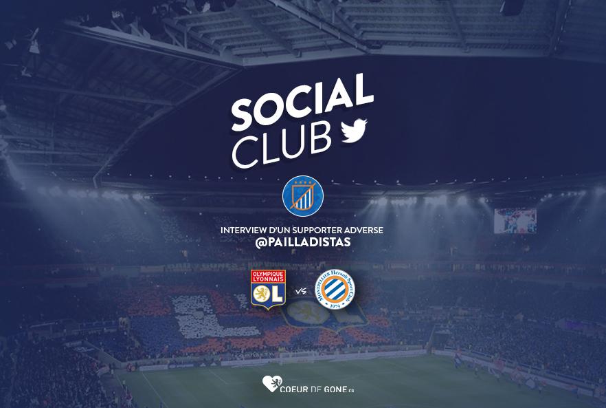 [OL-MHSC] Social Club avec @Pailladistas