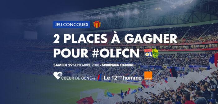 Gagne tes places pour OL-FCN avec Le 12ème Homme et Orange !