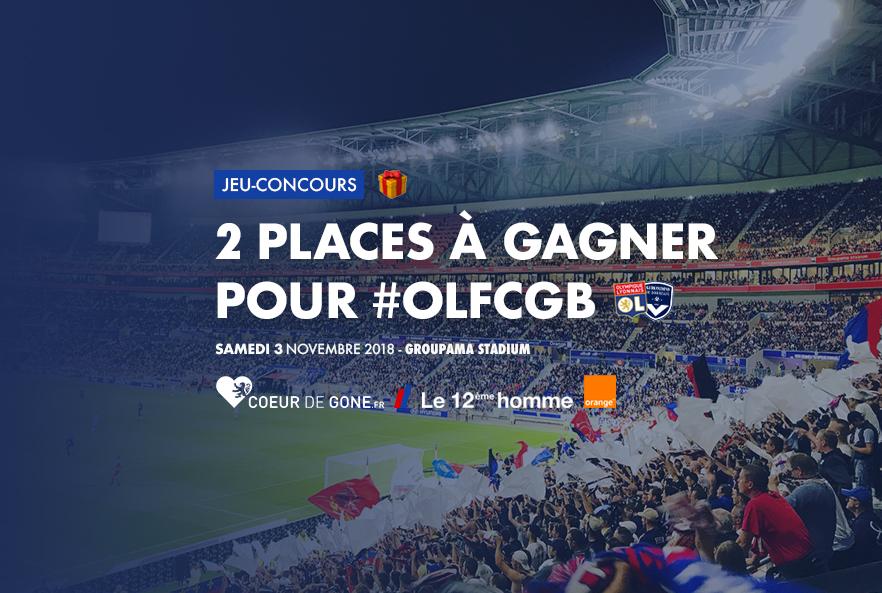 Gagnez vos places pour OL-Bordeaux avec Orange et Le 12ème Homme !
