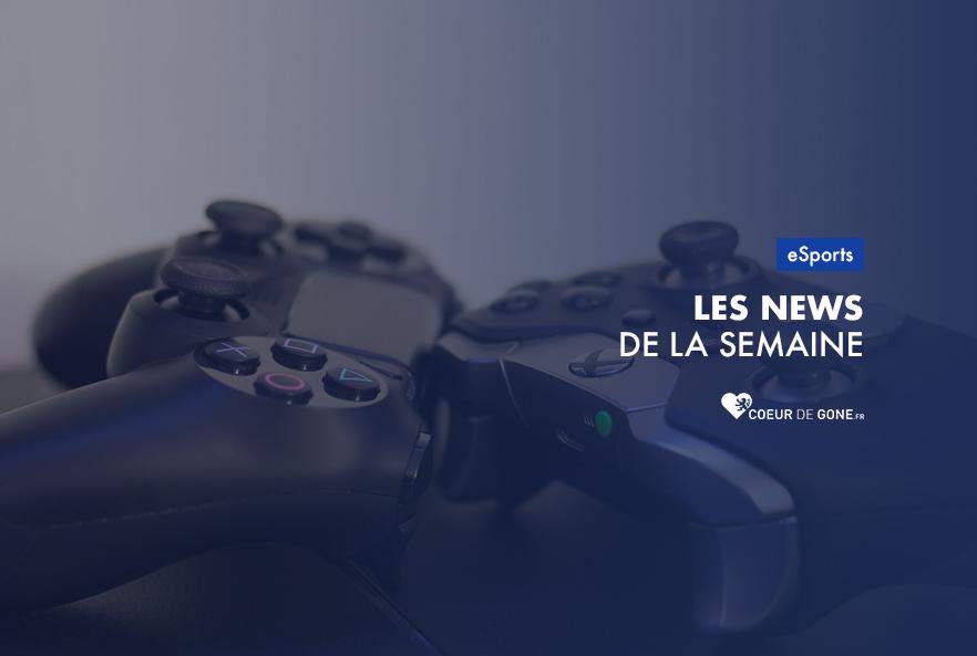 [eSport] Les news de la semaine